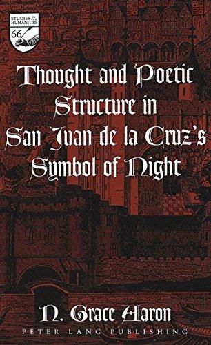 9780820470955: Thought and Poetic Structure in San Juan de la Cruz's Symbol of Night (Studies in the Humanities)