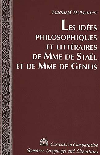 9780820471006: Les Idees Philosophiques Et Litteraires De Mme De Stael Et De Mme De Genlis
