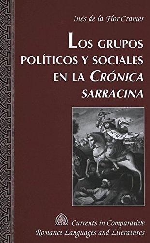 9780820471013: Los Grupos Politicos y Sociales en la Cronica Sarracina (Currents in Comparative Romance Languages & Literatures)