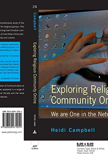 Exploring Religious Community Online: We are One in the Network (Digital Formations): Campbell, ...