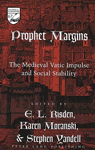 Prophet Margins The Medieval Vatic Impulse and Social Stability: Risden E.L./Moranski K. & Yand
