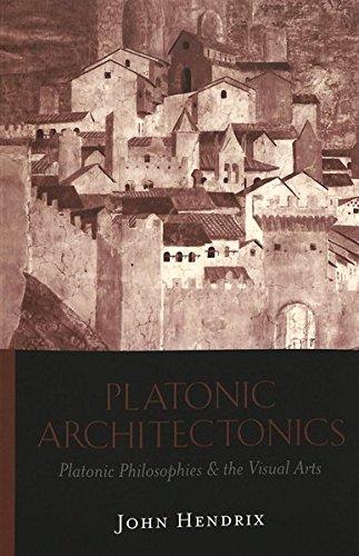 9780820471105: Platonic Architectonics: Platonic Philosophies and the Visual Arts