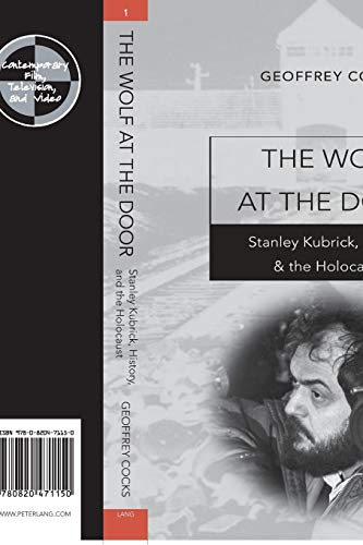 9780820471150: The Wolf at the Door: Stanley Kubrick, History, and the Holocaust