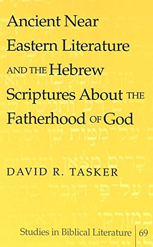 9780820471280: Ancient Near Eastern Literature and the Hebrew Scriptures About the Fatherhood of God (Studies in Biblical Literature)