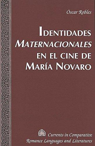 9780820471396: Identidades «Maternacionales» en el cine de María Novaro (Currents in Comparative Romance Languages and Literatures) (Spanish Edition)