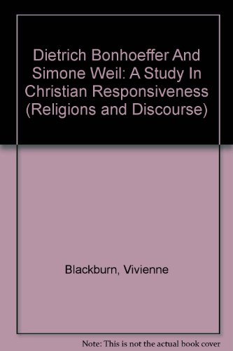 9780820471822: Dietrich Bonhoeffer And Simone Weil: A Study In Christian Responsiveness (Religions and Discourse)