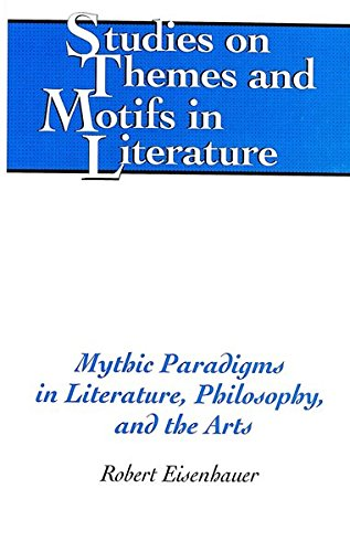 9780820472522: Mythic Paradigms in Literature, Philosophy, and the Arts (Studies on Themes and Motifs in Literature)