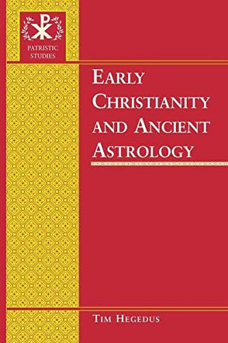 9780820472577: Early Christianity and Ancient Astrology (Patristic Studies)