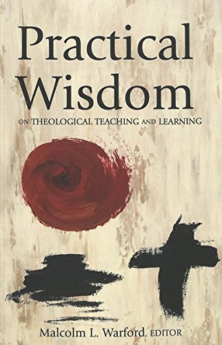 9780820472638: Practical Wisdom: On Theological Teaching and Learning