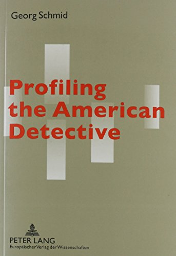9780820473109: Profiling The American Detective: Parker's Prose On The Coded Game Of Sleuth And Rogue, And The Tradition Of The Crime Story
