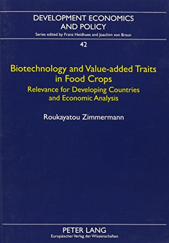 9780820473130: Biotechnology and Value-Added Traits in Food Crops: Relevance for Developing Countries and Economic Analysis (Development Economics and Policy)