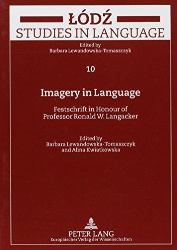 9780820473727: Imagery in Language: Festschrift in Honour of Professor Ronald W. Langacker (Odz Studies in Language)