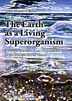 9780820473932: The Earth As A Living Superorganism: From The Scientific Gaia (hypothesis) To The Metaphysics Of Nature