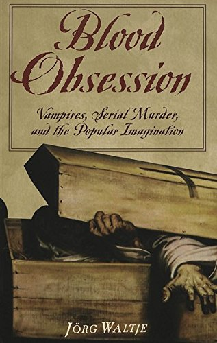 9780820474205: Blood Obsession: Vampires, Serial Murder, and the Popular Imagination