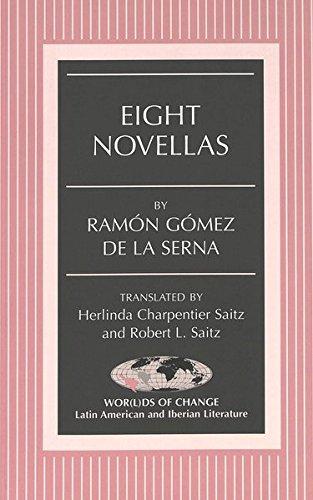Eight Novellas (Wor[l]ds of Change: Latin American: Ramon Gomez de