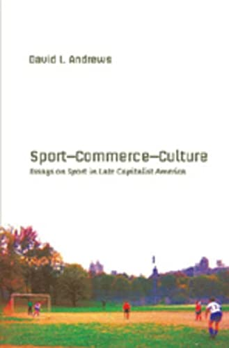 9780820474380: Sport―Commerce―Culture: Essays on Sport in Late Capitalist America (Popular Culture and Everyday Life)