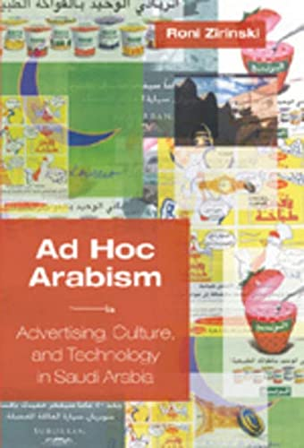 9780820474458: Ad Hoc Arabism: Advertising, Culture, and Technology in Saudi Arabia