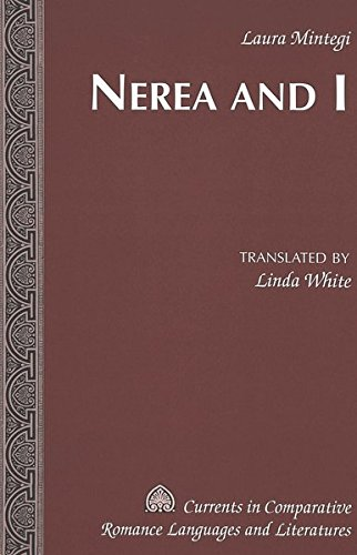 9780820474496: Nerea and I: Translated by Linda White (Currents in Comparative Romance Languages and Literatures) (v. 142)