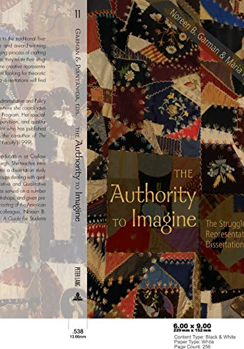 9780820474540: The Authority to Imagine: The Struggle toward Representation in Dissertation Writing (Complicated Conversation)