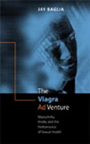 9780820474892: The Viagra Ad Venture: Masculinity, Media, And the Performance of Sexual Health