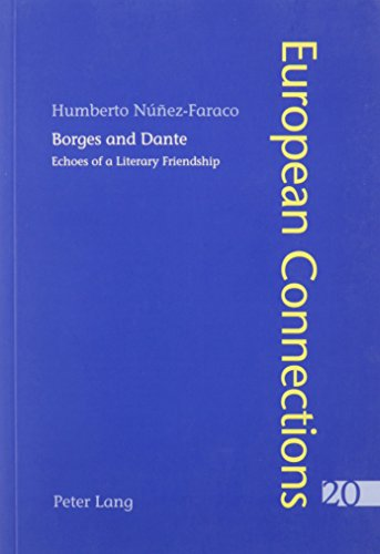 9780820475172: Borges and Dante: Echoes of a Literary Friendship (European Connections)