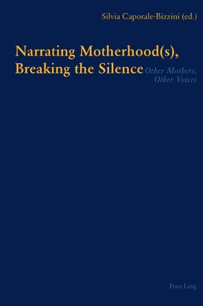 9780820475738: Narrating Motherhood(s), Breaking the Silence: Other Mothers, Other Voices