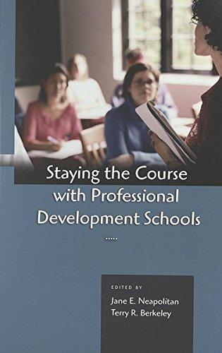 Staying the Course with Professional Development Schools: Neapolitan Jane E./Berkeley Te