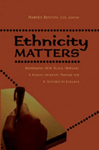 9780820476025: Ethnicity Matters: Rethinking How Black, Hispanic, and Indian Students Prepare for and Succeed in College (Adolescent Cultures, School, and Society)
