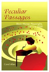 9780820476209: Peculiar Passages: Black Women Playwrights, 1875 to 2000
