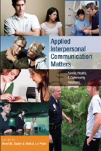 9780820476278: Applied Interpersonal Communication Matters: Family, Health, and Community Relations (Language as Social Action)