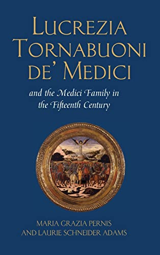 9780820476452: Lucrezia Tornabuoni de' Medici and The Medici Family in the Fifteenth Century