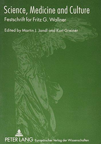 9780820476988: Science, Medicine and Culture: Festschrift for Fritz G. Wallner