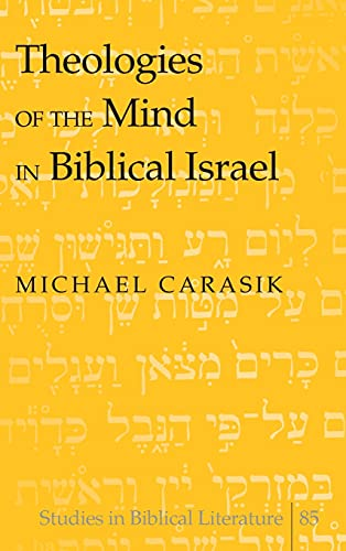 9780820478487: Theologies of the Mind in Biblical Israel (Studies in Biblical Literature)