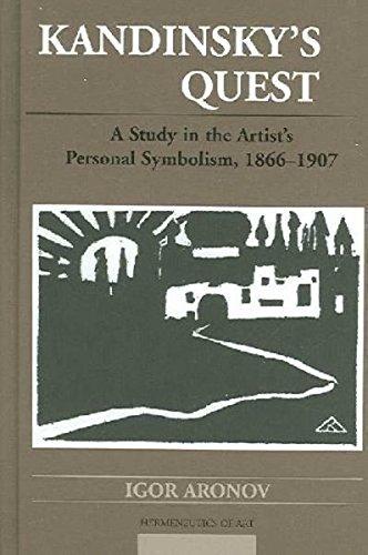 9780820478500: Kandinsky's Quest: A Study in the Artist's Personal Symbolism, 1866-1907 (Hermeneutics of Art)
