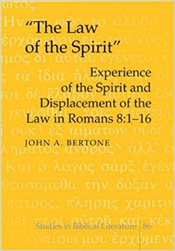 The Law of the Spirit: Experience Of: John Anthony Bertone