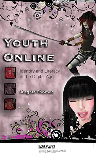 Youth Online: Identity and Literacy in the Digital Age (New Literacies and Digital Epistemologies) (0820478547) by Angela Thomas