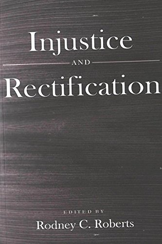 Injustice and Rectification Reprint with minimal changes: Roberts Rodney C.