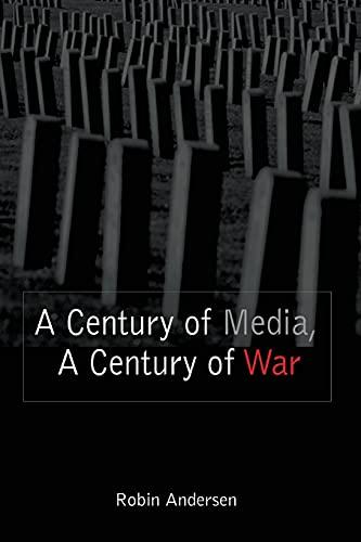 9780820478937: A Century of Media, a Century of War