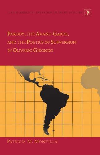 9780820478975: Parody, the Avant-garde, and the Poetics of Subversion in Oliverio Girondo (Latin America Interdisciplinary Studies)