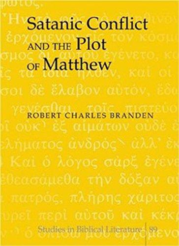 Satanic Conflict and the Plot of Matthew (Hardback): Robert Charles Branden