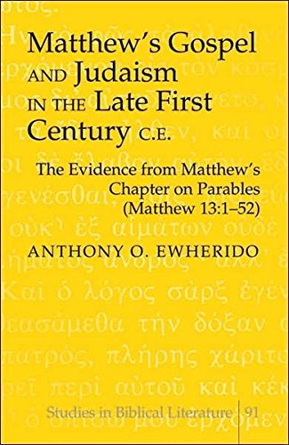 9780820479385: Matthew's Gospel and Judaism in the Late First Century C.E.: The Evidence From Matthew's Chapter on Parables (Matthew 13:1-52) (Studies in Biblical Literature)
