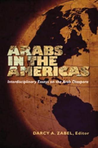 9780820481111: Arabs in the Americas: Interdisciplinary Essays on the Arab Diaspora