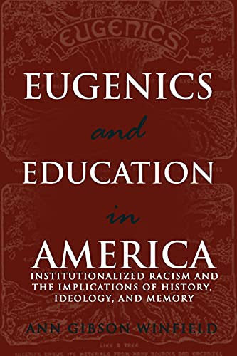 9780820481463: Eugenics and Education in America: Institutionalized Racism and the Implications of History, Ideology, and Memory (Complicated Conversation)