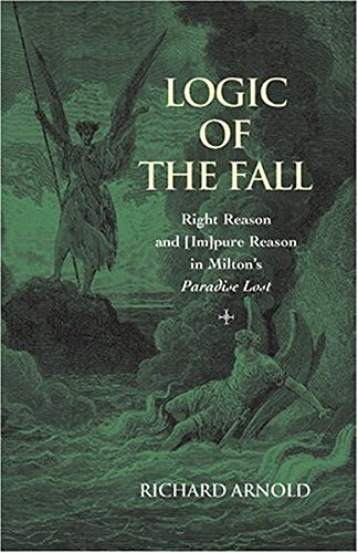 9780820481760: Logic of the Fall: Right Reason and [im]pure Reason in Milton's Paradise Lost