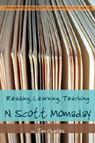 9780820481869: Reading, Learning, Teaching N. Scott Momaday (Confronting the Text, Confronting the World)