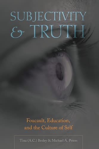 9780820481951: Subjectivity & Truth: Foucault, Education, and the Culture of Self (Counterpoints Studies in the Postmodern Theory of Education)