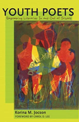 9780820481968: Youth Poets: Empowering Literacies In and Out of Schools- Foreword by Carol D. Lee (Counterpoints)