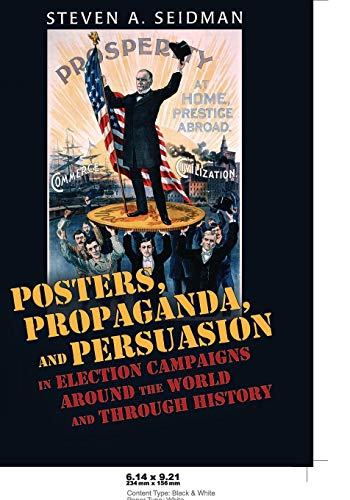 9780820486161: Posters, Propaganda, and Persuasion in Election Campaigns Around the World and Through History