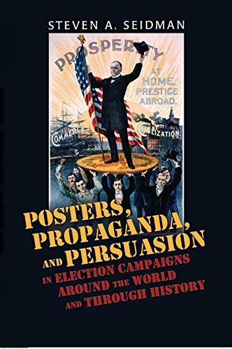 9780820486178: Posters, Propaganda, and Persuasion in Election Campaigns Around the World and Through History