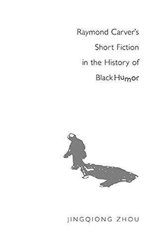 9780820486208: Raymond Carver's Short Fiction in the History of Black Humor